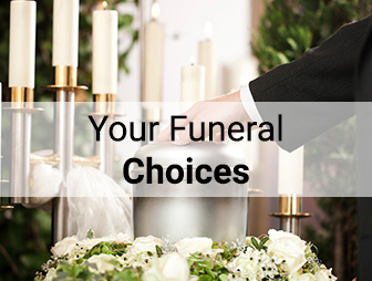 YOUR FUNERAL CHOICES
